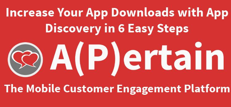 Increase Your App Downloads with App Discovery in 6 Easy Steps