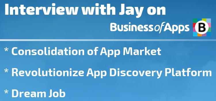 Jay, Our CEO Interviewed by Business of Apps on App Market Trends